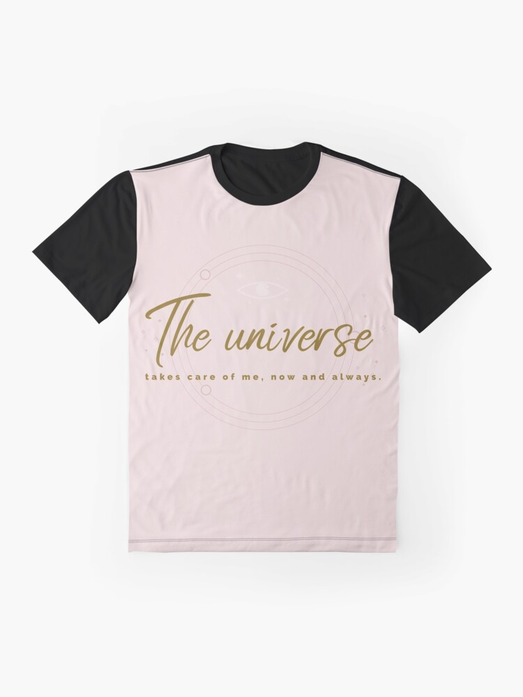 Alternate view of The universe takes care of me Graphic T-Shirt