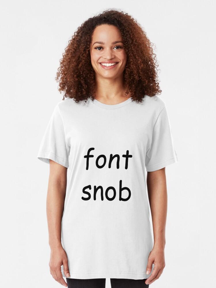 Alternate view of Font Snob Slim Fit T-Shirt