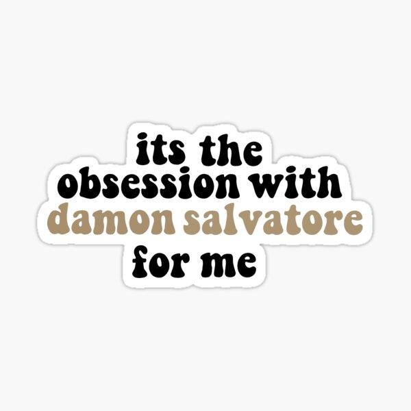 c'est l'obsession de Damon Salvatore pour moi Sticker
