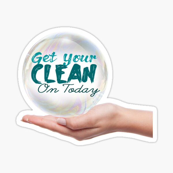 Get Your Clean On Today 2021 Sticker