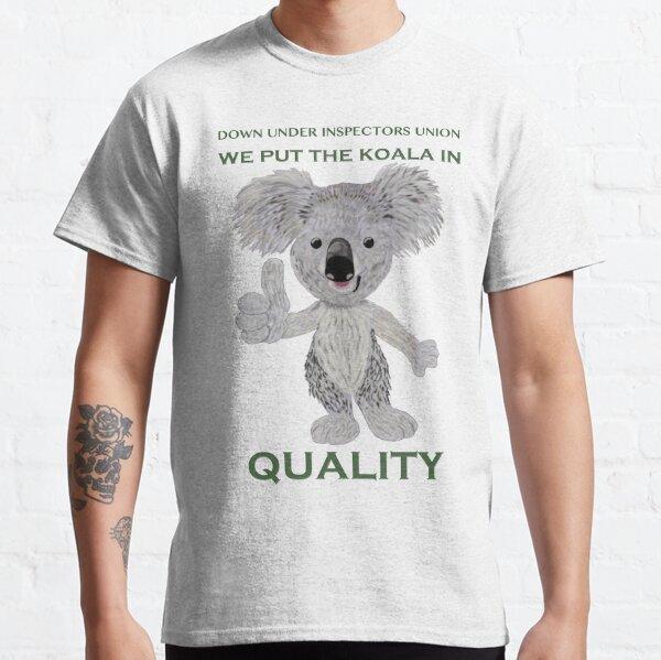 We Put the Koala in Quality Classic T-Shirt