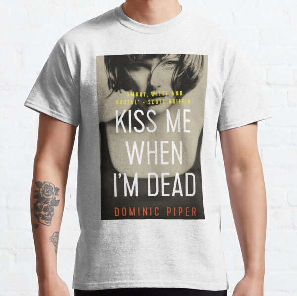 Kiss Me When I'm Dead cover art. Classic T-Shirt