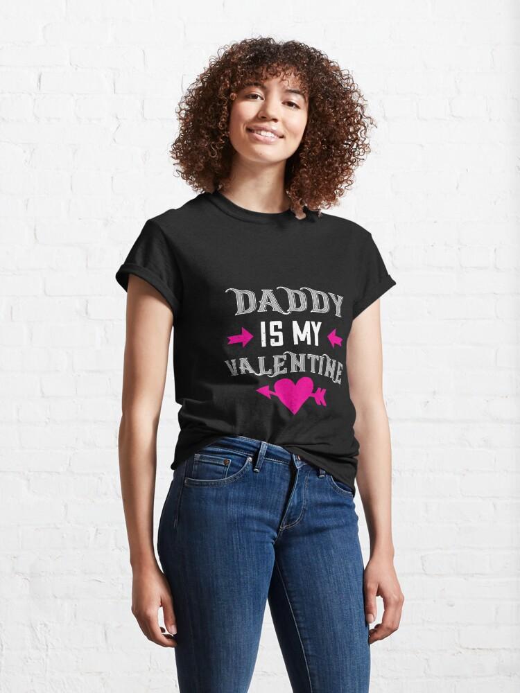 Alternate view of Happy Valentine Daddy Is My Valentine Classic T-Shirt