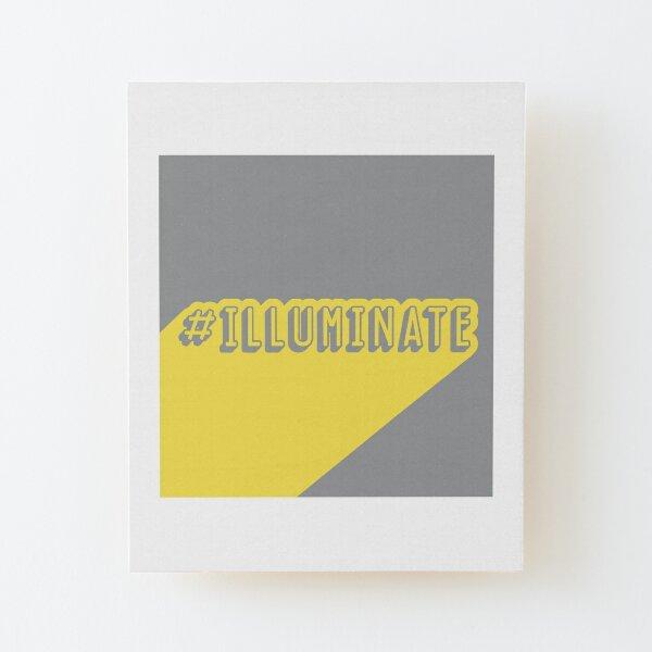 Hashtag Illuminate Wood Mounted Print