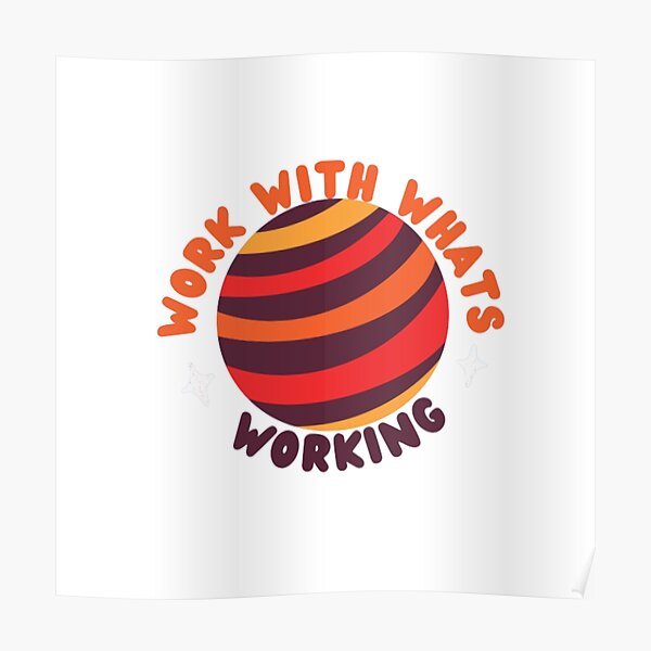 work with whats working Poster