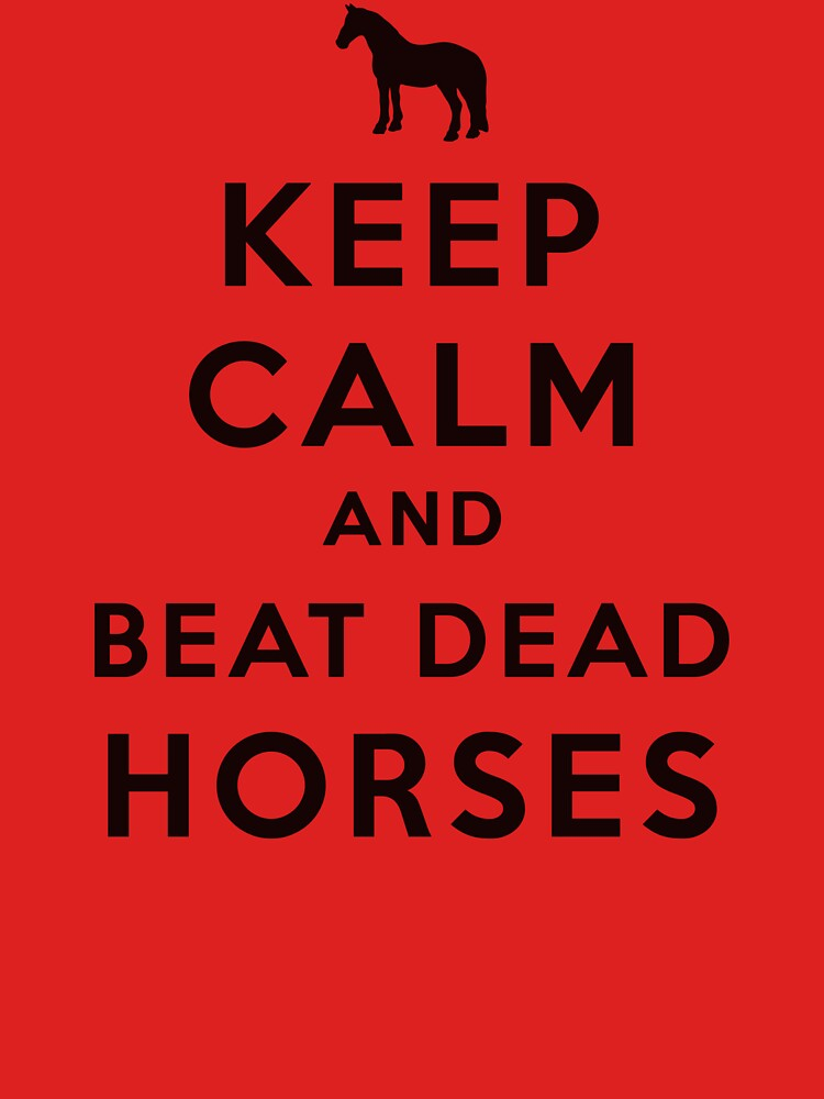 Image result for beating a dead horse calm