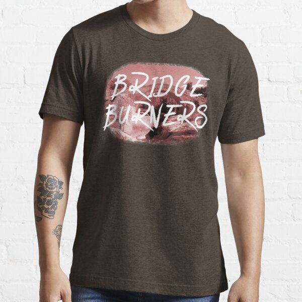 BRIDGE BURNERS Essential T-Shirt