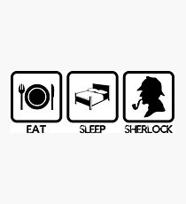 Eat Sleep Sherlock! Photographic Print
