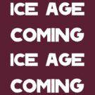 Ice Age Coming -White by Aaran Bosansko