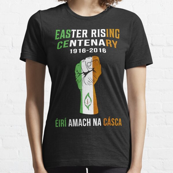 Easter Rising Centenary T Shirt 1916 - 2016 Essential T-Shirt