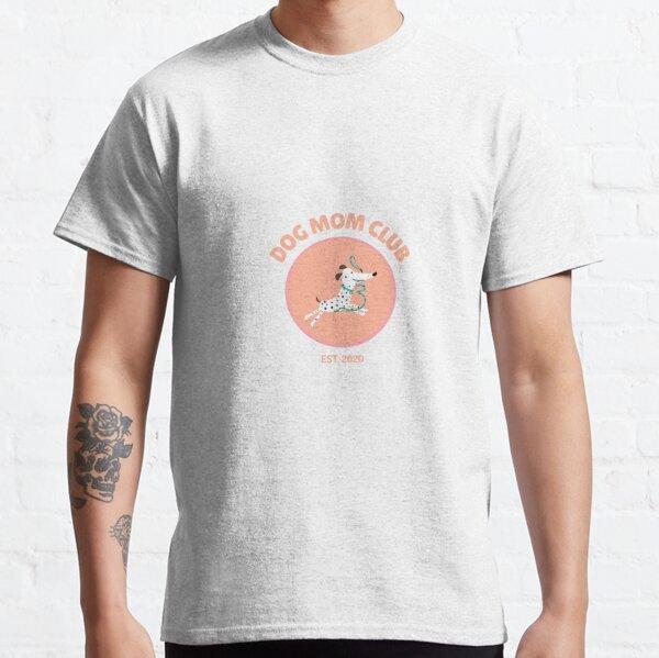 Dog Mom Club Classic T-Shirt