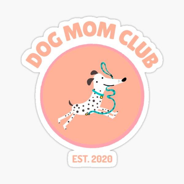 Dog Mom Club Sticker
