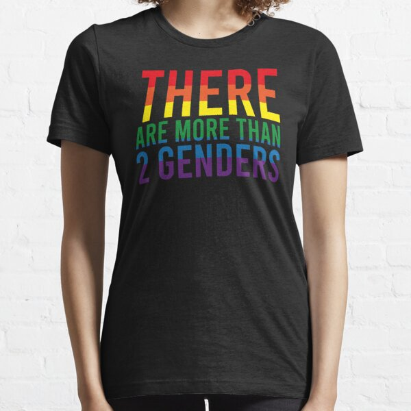 THERE ARE MORE THAN 2 GENDERS Essential T-Shirt