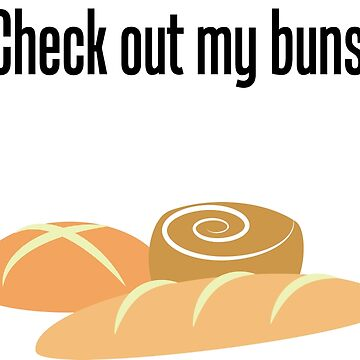 Check Out My Buns! by LeIan