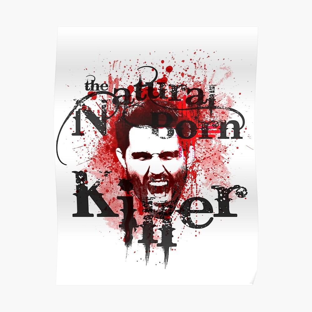 The Natural Born Killer Carlos Condit Poster