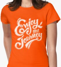Enjoy the Journey - Motivational Quote Lettering Design Womens Fitted T-Shirt