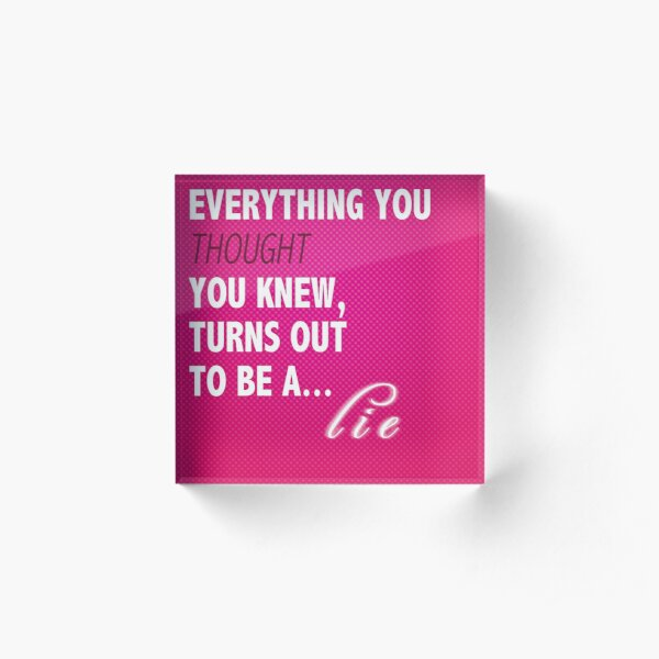 """""""It's hard when everything you thought you knew turns out to be a lie"""" - Kate Beckett Acrylic Block"""
