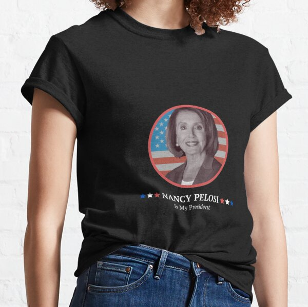 President Pelosi Classic T-Shirt
