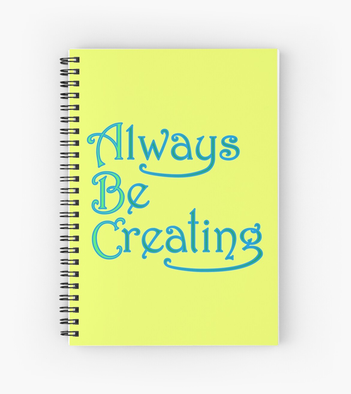 Always Be Creating by ninthcircle