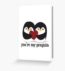 You're my penguin Greeting Card