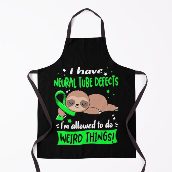I Have Neural Tube Defects I Am Allowed To Do Weird Things! Apron
