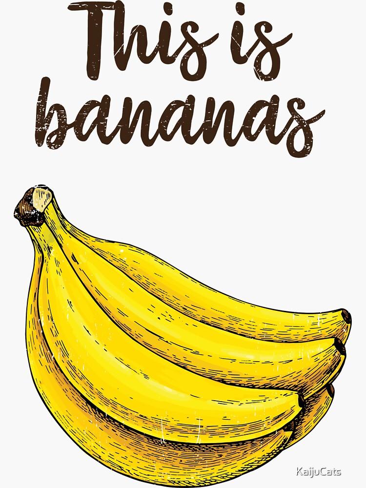 This is bananas by KaijuCats