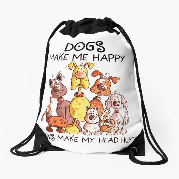 Dogs Make Me Happy Humans Make My Head Hur, Animal Lover, Halloween Dog , Dog Lover Gift, Funny Dog, Graphics, Digital, Drawstring Bag