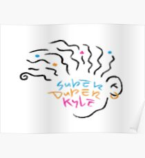Super Duper Kyle Logo  Poster