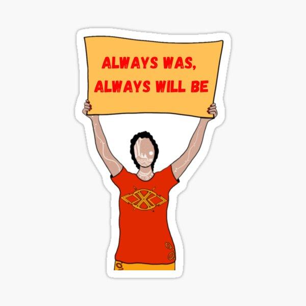 Activist Always was, always will be Sticker