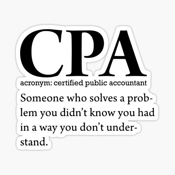 Funny Cpa Certified Public Accountant Accounting Auditor Bookkeeper Tax Season Sticker Vinyl Decal Wall Laptop Window Car Bumper Sticker 5
