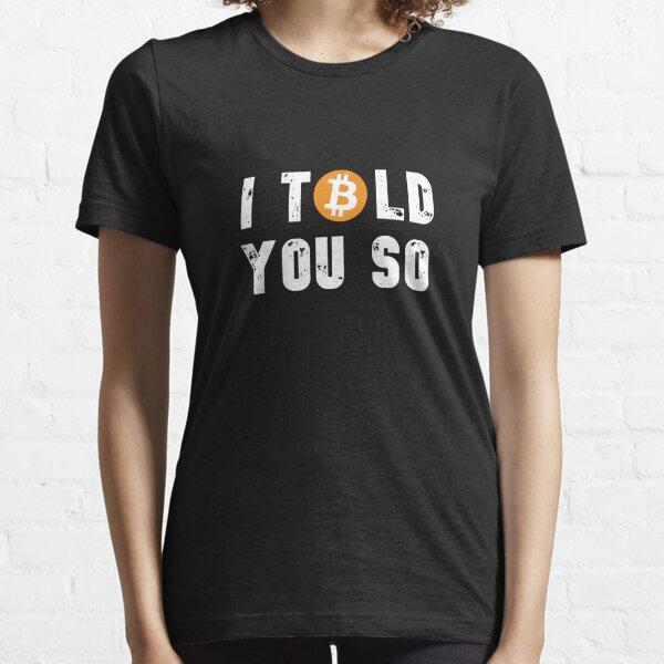 Bitcoin je vous l'ai dit T-shirt essentiel