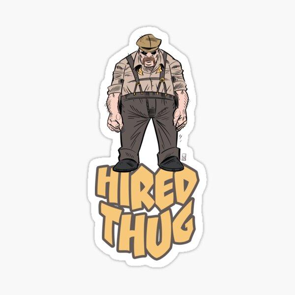 Hired Thug Sticker