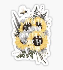 """Live in the sunshine, swim the sea, drink the wild air."" Sticker"