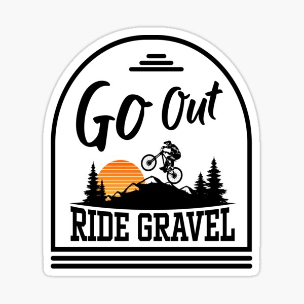 Go out - Ride Gravel Sticker