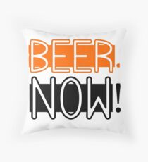 Beer Drinking Drunk Humour Ale Lager Love Beer Now Throw Pillow