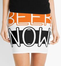 Beer Drinking Drunk Humour Ale Lager Love Beer Now Mini Skirt