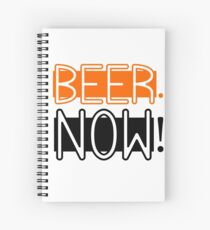 Beer Drinking Drunk Humour Ale Lager Love Beer Now Spiral Notebook
