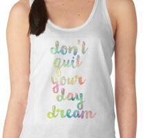 Don't Quit Your Day Dream Women's Tank Top