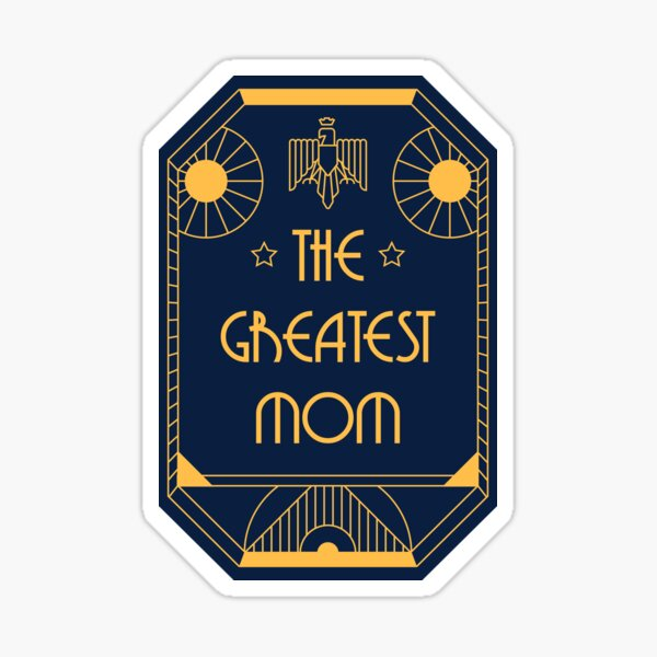 The Greatest Mom - Art Deco Medal of Honor Sticker