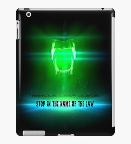 STOP in the name of the law - famous last words iPad Case/Skin