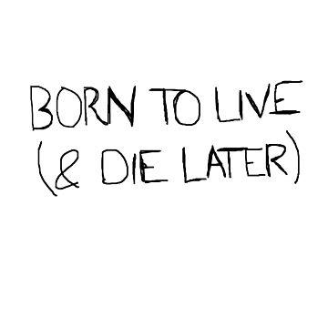 Born to live by Mariapuraranoai