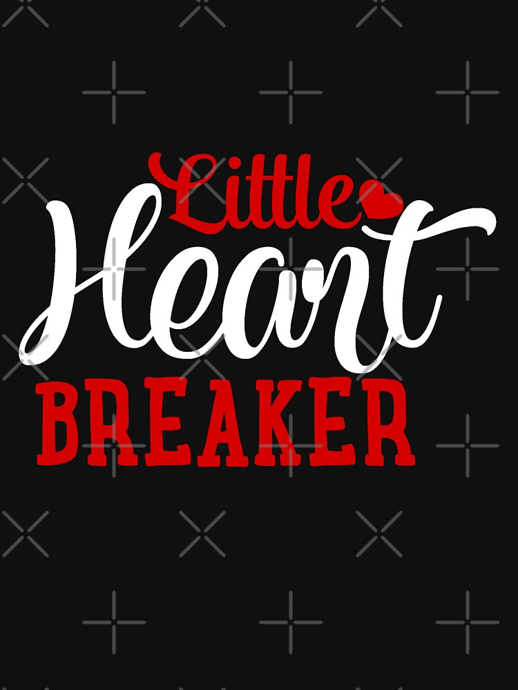 Happy Valentine Little Heart Breaker by NextLVLShirts