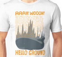 Hello Ground! Unisex T-Shirt