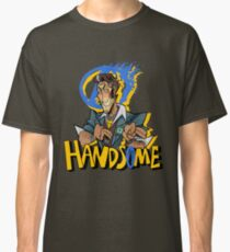 Handsome!! Classic T-Shirt