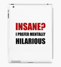 Insane Mentally Hilarious iPad Case/Skin