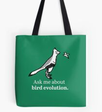 Ask Me About Bird Evolution Tote Bag