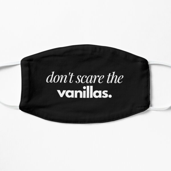 don't scare the vanillas Flat Mask