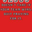 Jesus: Not a Sports Fan - Black/White by BlueEyedDevil