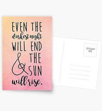 even the darkest night will end and the sun will rise Postcards
