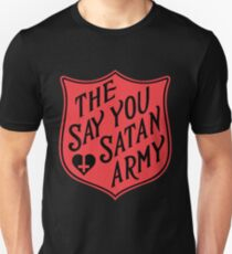 The Say You Love Satan Army 80s Horror Podcast Unisex T-Shirt